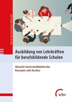Ausbildung von Lehrkräften für berufsbildende Schulen von Götzl,  Mathias, Jahn,  Robert W., Seltrecht,  Astrid
