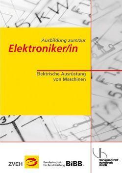 Ausbildung zum/zur Elektroniker/in / Ausbildung zum/zur Elektroniker/in von Meyer,  Theo, Wessels,  Bernard