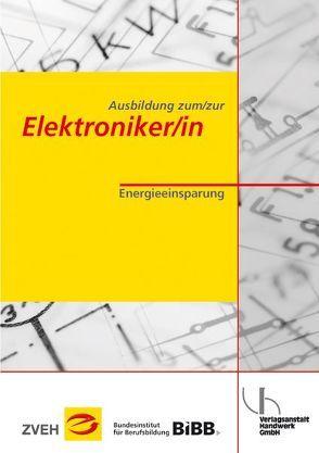 Ausbildung zum/zur Elektroniker/in / Ausbildung zum/zur Elektroniker/in von Löffler,  Dieter, Wefer,  Hergen