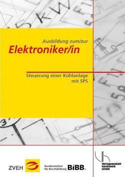 Ausbildung zum/zur Elektroniker/in / Ausbildung zum/zur Elektroniker/in von Meyer,  Theo, Weßels,  Bernhard