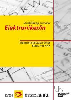 Ausbildung zum/zur Elektroniker/in / Ausbildung zum/zur Elektroniker/in von Meyer,  Johannes, Wiesmann,  Raimund