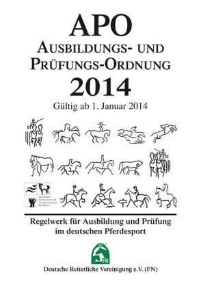 Ausbildungs-Prüfungs-Ordnung 2014 (APO) von Deutsche Reiterliche Vereinigung