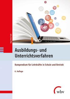 Ausbildungs- und Unterrichtsverfahren von Pahl,  Jörg-Peter