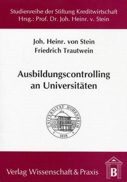 Ausbildungscontrolling an Universitäten von Stein,  Johann H von, Trautwein,  Friedrich