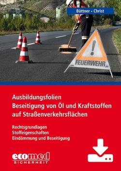 Ausbildungsfolien Beseitigung von Öl und Kraftstoffen auf Straßenverkehrsflächen – Download von Büttner,  Andreas, Christ,  Dominique