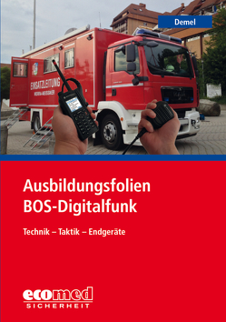 Ausbildungsfolien BOS-Digitalfunk von Demel,  Jan Tino