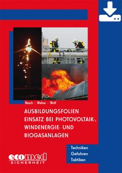 Ausbildungsfolien Einsatz bei Photovoltaik-, Windenergie- und Biogasanlage – Download von Besch,  Florian, Weber,  Markus, Wolf,  Ulrich