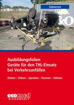 Ausbildungsfolien Geräte für den THL-Einsatz bei Verkehrsunfällen von Südmersen,  Jan