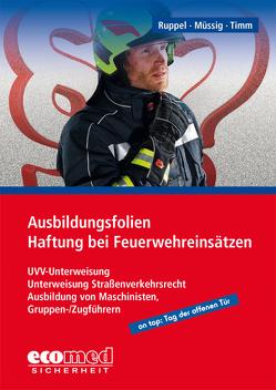 Ausbildungsfolien Haftung bei Feuerwehreinsätzen von Müssig,  Jörg, Ruppel,  Thomas, Timm,  Barbara