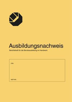 Ausbildungsnachweis/Berichtsheft für die Berufsausbildung im Handwerk von Holzmann