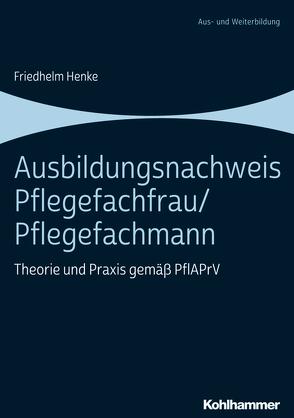 Ausbildungsnachweis Pflegefachfrau/Pflegefachmann von Henke,  Friedhelm