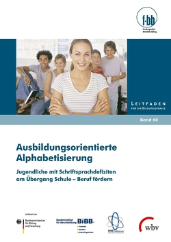 Ausbildungsorientierte Alphabetisierung von Loebe,  Herbert, Severing,  Eckart