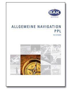 Ausbildungsprogramm Privatpiloten-Lizenz PPL / Allgemeine Navigation von Studer,  Nik