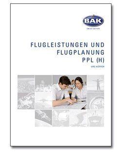 Ausbildungsprogramm Privatpiloten-Lizenz PPL / Flugleistung und Flugplanung von Küfer,  Urs