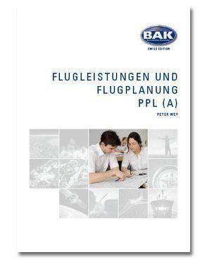 Ausbildungsprogramm Privatpiloten-Lizenz PPL / Flugleistung und Flugplanung von Studer,  Nik