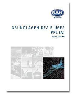 Ausbildungsprogramm Privatpiloten-Lizenz PPL / Grundlagen des Fluges – Im Unterschallbereich von Guggiari,  Bruno