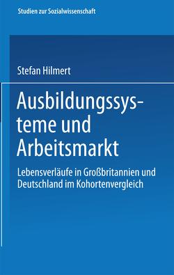 Ausbildungssysteme und Arbeitsmarkt von Hillmert,  Steffen