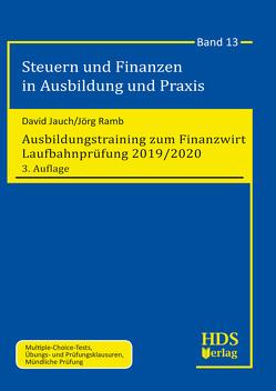 Ausbildungstraining zum Finanzwirt Laufbahnprüfung 2019/2020 von Jauch,  David, Ramb,  Jörg