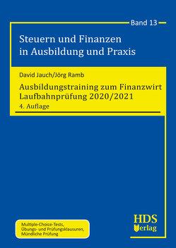 Ausbildungstraining zum Finanzwirt Laufbahnprüfung 2020/2021 von Jauch,  David, Ramb,  Jörg