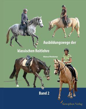 Ausbildungswege der klassischen Reitlehre (Band 2) von Rieskamp,  Bianca