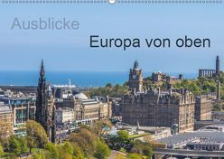 Ausblicke – Europa von oben (Wandkalender 2019 DIN A2 quer) von Fotografie,  ReDi