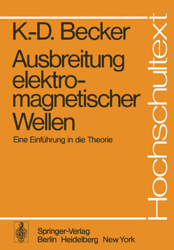 Ausbreitung elektromagnetischer Wellen von Becker,  K.-D., Rupprecht,  W.