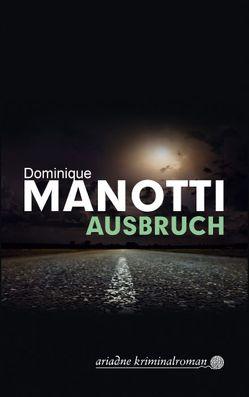 Ausbruch von Manotti,  Dominique, Stephani,  Andrea
