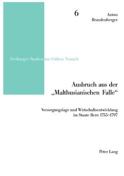 Ausbruch aus der «Malthusianischen Falle» von Brandenberger,  Anton