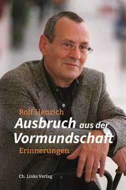 Ausbruch aus der Vormundschaft von Henrich,  Rolf