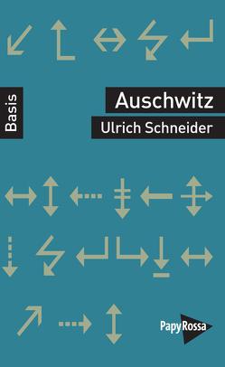 Auschwitz von Schneider,  Ulrich