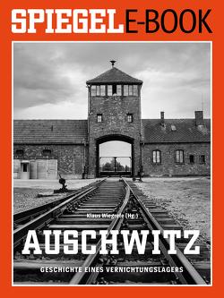 Auschwitz – Geschichte eines Vernichtungslagers von Wiegrefe,  Klaus