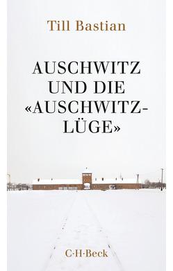 Auschwitz und die 'Auschwitz-Lüge' von Bastian,  Till