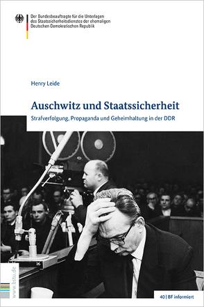 Auschwitz und Staatssicherheit von Leide,  Henry