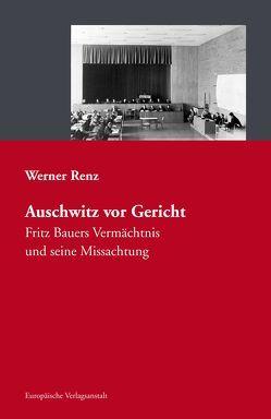 Auschwitz vor Gericht von Renz,  Werner