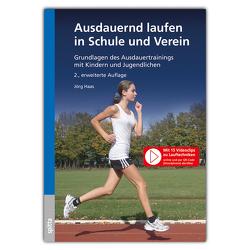Ausdauernd laufen in Schule und Verein von Haas,  Jörg