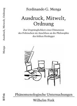 Ausdruck, Mitwelt, Ordnung von Bedorf,  Thomas, Menga,  Ferdinando G., Waldenfels,  Bernhard
