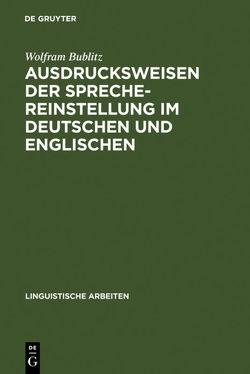 Ausdrucksweisen der Sprechereinstellung im Deutschen und Englischen von Bublitz,  Wolfram