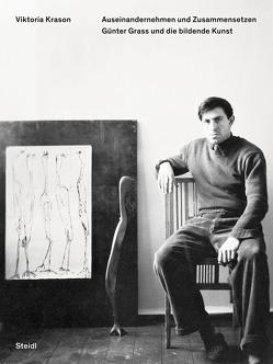 Auseinandernehmen und Zusammensetzen. Günter Grass und die bildende Kunst von Krason,  Viktoria
