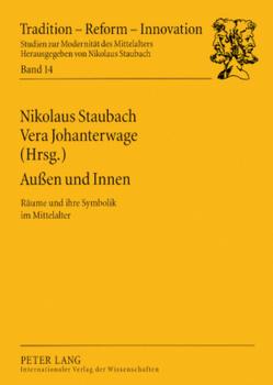 Außen und Innen von Johanterwage,  Vera, Staubach,  Nikolaus