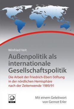 Außenpolitik als internationale Gesellschaftspolitik von Veit,  Winfried