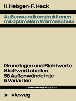 Außenwandkonstruktionen mit optimalem Wärmeschutz von Hebgen,  Friedrich, Heck,  Friedrich