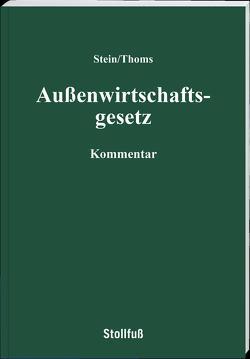 Außenwirtschaftsgesetz Kommentar von Stein,  Roland M.