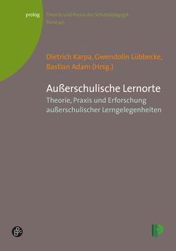 Außerschulische Lernorte von Adam,  Bastian, Karpa,  Dietrich, Lübbecke,  Gwendolin