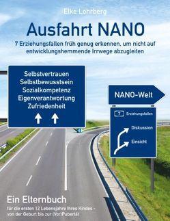Ausfahrt NANO – 7 Erziehungsfallen früh genug erkennen, um nicht auf entwicklungshemmende Irrwege abzugleiten von Lohrberg,  Elke