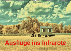 Ausflüge ins Infrarote (Wandkalender 2019 DIN A2 quer) von Bangert,  Mark