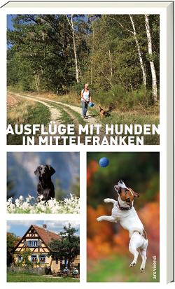 Ausflüge mit Hunden in Mittelfranken von Arenz,  Sigrun, Schwarm,  Anna