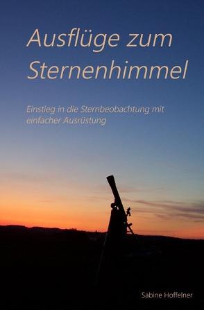 Ausflüge zum Sternenhimmel von Hoffelner,  Sabine