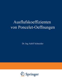 Ausflufskoeffizienten von Poncelet-Oeffnungen von Schneider,  Adolf