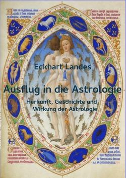 Ausflug in die Astrologie von Landes,  Eckhart