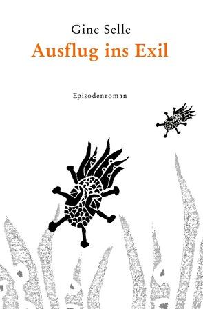 Ausflug ins Exil von Selle,  Gine